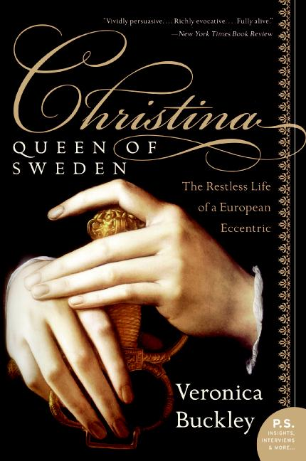 Christina, Queen Of Sweden By Buckley, Veronica